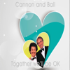 CANNON AND BALL - Together We'll Be Ok artwork