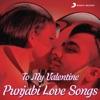 To My Valentine Punjabi Love Songs