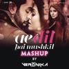 Ae Dil Hai Mushkil Mashup By DJ VERONIKA Single