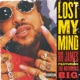 Lost My Mind feat The Notorious B I G Single