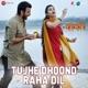 Tuhje Dhoond Raha Dil From Kaashi Single