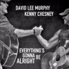 Everything s Gonna Be Alright - David Lee Murphy & Kenny Chesney mp3