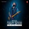 Best of Arijit Singh - Revisited