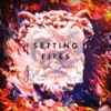 Setting Fires Remixes EP