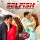 Selfish From Race 3 Single