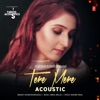 Tere Mere Acoustic From T Series Acoustics Single