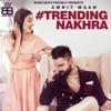 Trending Nakhra feat Ginni Kapoor - Amrit Maan mp3