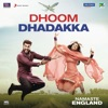 Dhoom Dhadakka Single