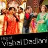 Hits of Vishal Dadlani