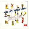Sing Out Sweet Land Selections from the Theatre Guild Musical Play