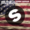 Young and Beautiful Lana Del Rey vs Cedric Gervais Cedric Gervais Remix Radio Edit Single