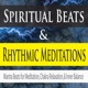 Spiritual Beats Rhythmic Meditations Mantra Beats for Meditation Chakra Relaxation and Inner Balance
