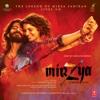 Mirzya - Dare To Love