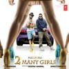 2 Many Girls Single