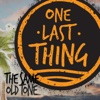 The Same Old Tone - Single - One Last Thing