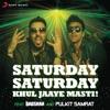 Saturday Saturday Khul Jaaye Masti Single