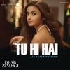 Tu Hi Hai Ali Zafar Version From Dear Zindagi Single