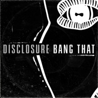Disclosure - Bang That (Tommie Sunshine & KANDY Remix)