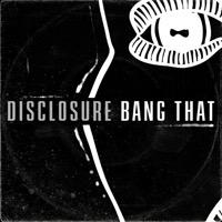 Disclosure - Bang That (Tommie Sunshine & KANDY Remix)