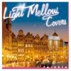 オリジナル曲|Light Mellow Covers