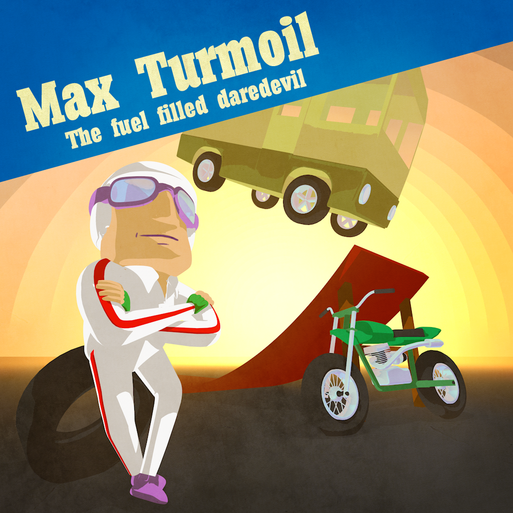 Max Turmoil - The Fuel Filled Daredevil