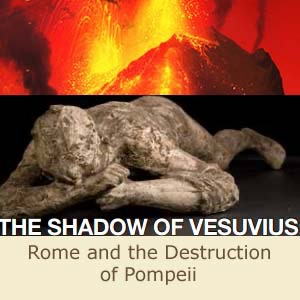 In The Shadow of Vesuvius; Rome and the Destruction of Pompeii