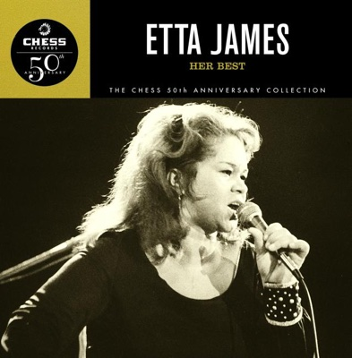 The Chess 50th Anniversary Collection: Her Best - Etta James album