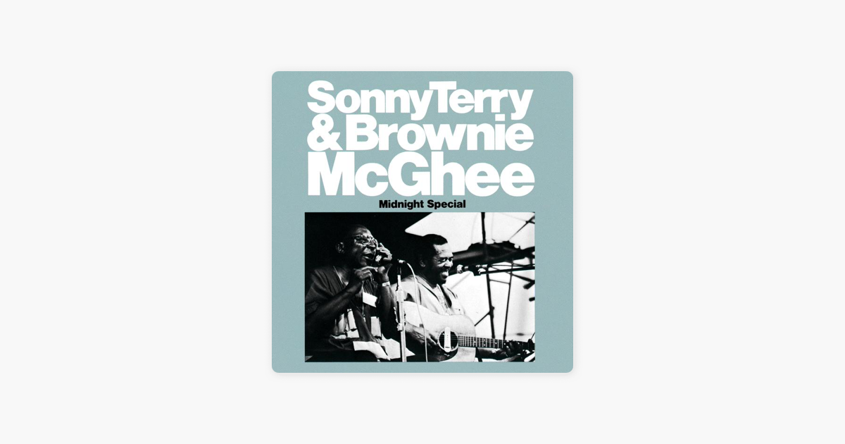 Midnight Special Remastered By Brownie Mcghee Sonny Terry On