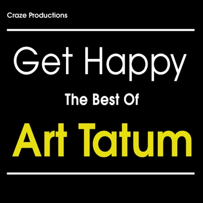 Get Happy The Best Of Art Tatum - Art Tatum