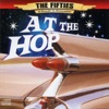 The 50's - A Decade to Remember: At The Hop
