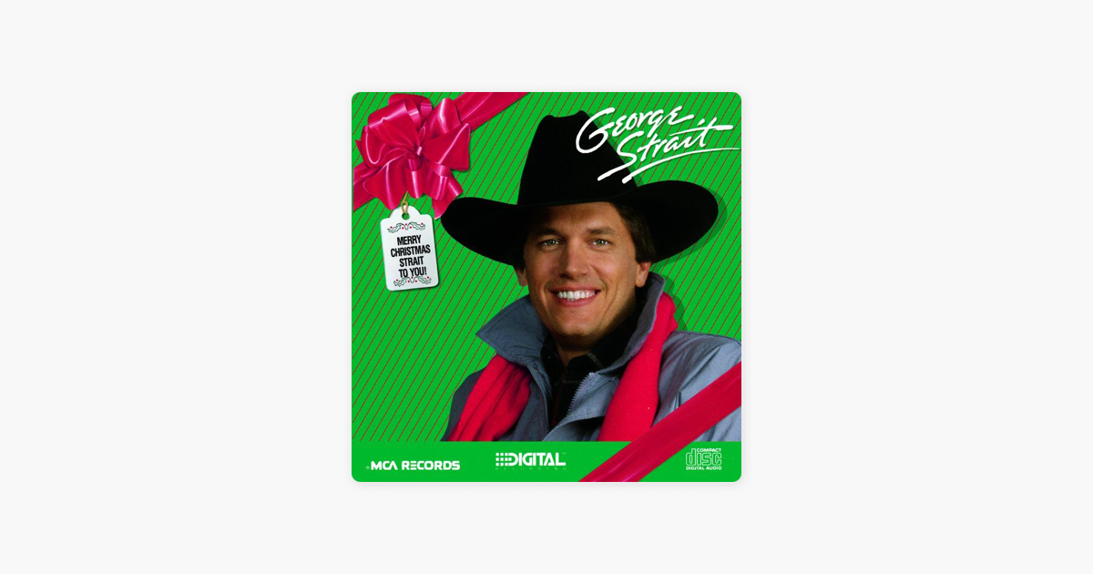 Merry Christmas Strait to You by George Strait on Apple Music