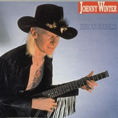 Johnny Winter - Serious As A Heart Attack