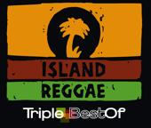 Island Reggae - Triple Best Of
