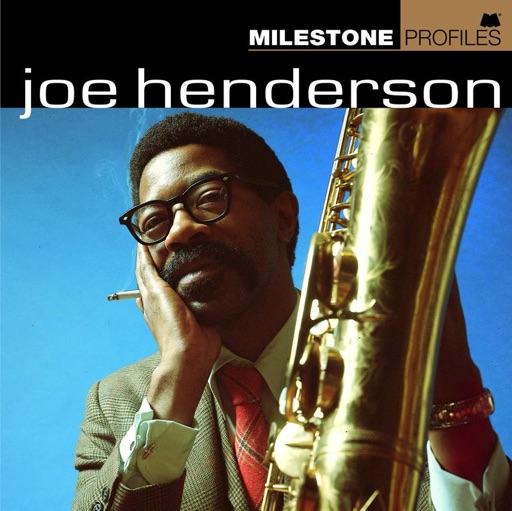 Milestone Profiles: Joe Henderson