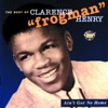 "Ain't Got No Home - The Best Of Clarence ""Frogman"" Henry"