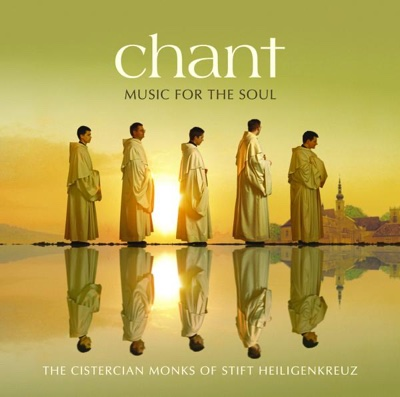 Chant – Music for the Soul - The Cistercian Monks of Stift Heiligenkreuz album