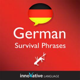 Learn German - Survival Phrases German, Volume 1: Lessons 1-30: Absolute Beginner German #1 (Unabridged) audiobook