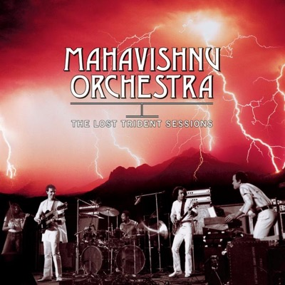 The Lost Trident Sessions: Mahavishnu Orchestra - Mahavishnu Orchestra