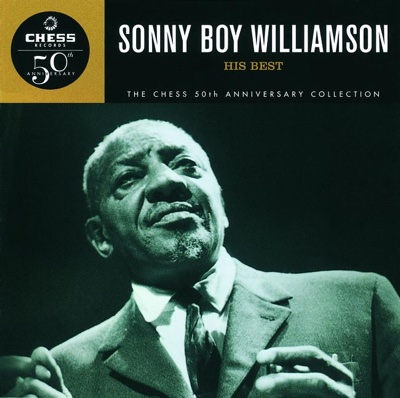 The Chess 50th Anniversary Collection: His Best - Sonny Boy Williamson II album