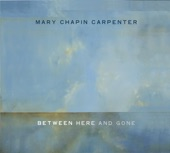 Mary Chapin Carpenter - Between Here And Gone (Album Version)