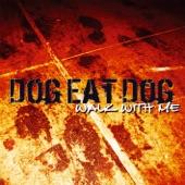 Dog Eat Dog - Dark Secret
