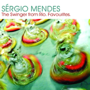 The Swinger from Rio - Favourites - Sergio Mendes - Sergio Mendes