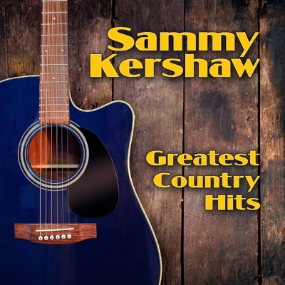 Greatest Country Hits - EP - Sammy Kershaw