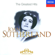 Joan Sutherland: The Greatest Hits - Dame Joan Sutherland - Dame Joan Sutherland