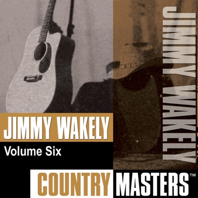 Country Masters: Jimmy Wakely, Vol. 6 - Jimmy Wakely