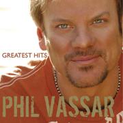 Phil Vassar: Greatest Hits, Vol. 1 - Phil Vassar - Phil Vassar