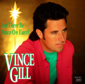 Let There Be Peace On Earth-Vince Gill