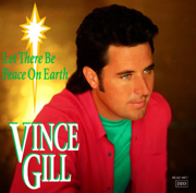 Let There Be Peace On Earth - Vince Gill - Vince Gill