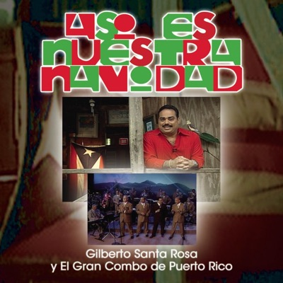 Asi Es Nuestra Navidad - Gilberto Santa Rosa