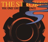 The Strokes - You Only Live Once